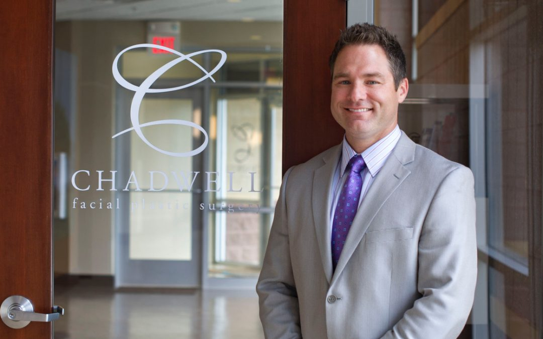 Meet the Facial Plastic Surgeon You've Been Searching For: Dr. Chadwell